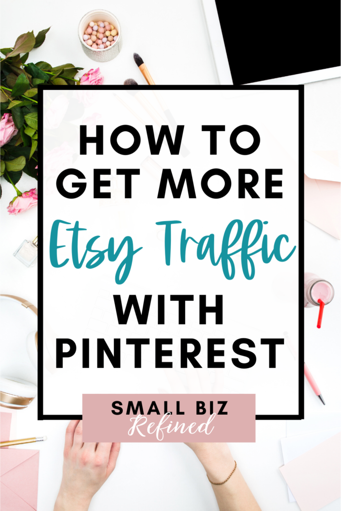 How to increase Etsy traffic with Pinterest
