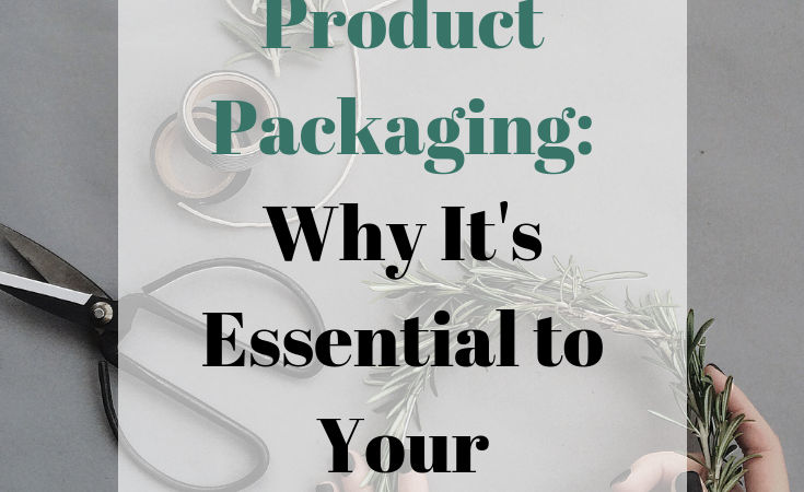 Why Product Packaging is Essential to Your Creative Business