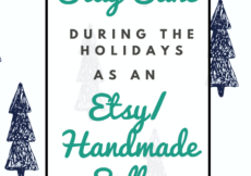 It can be tough to be an Etsy/handmade product seller around the holidays. You're super busy with your business (and don't forget about your personal life!). Click for some useful tips on staying sane & getting everything done on time. #etsy #etsyseller #etsyshop #handmade #smallbusiness
