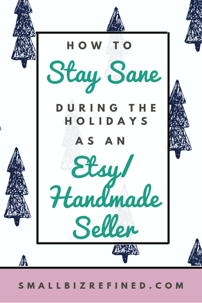 Stay Sane During Holidays Etsy Seller
