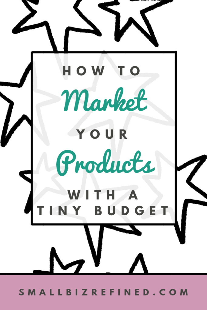 How to market your products on a budget