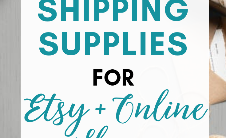 The Best Shipping Supplies for Etsy and Online Shops