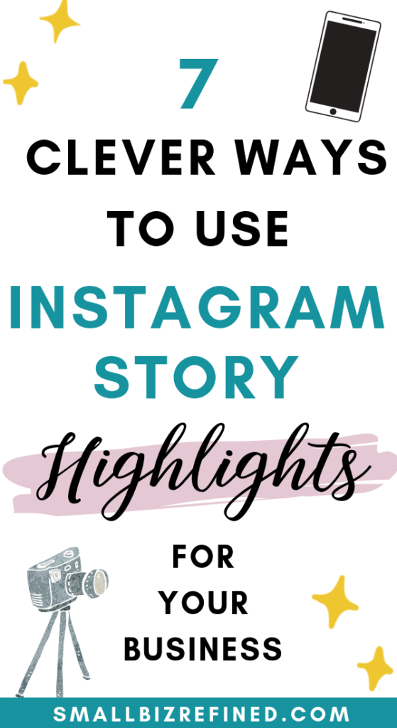 7 Clever Ways to Use Instagram Story Highlights for Your Business