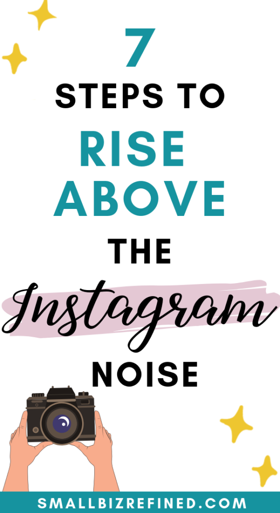Instagram can be a game-changer when it comes to growing a business. Here are 7 steps to rise above the Instagram noise, including how to choose the right Instagram hashtags, using Instagram stories, and how to increase engagement. These Instagram tips will help you increase brand awareness and grow a following on Instagram!