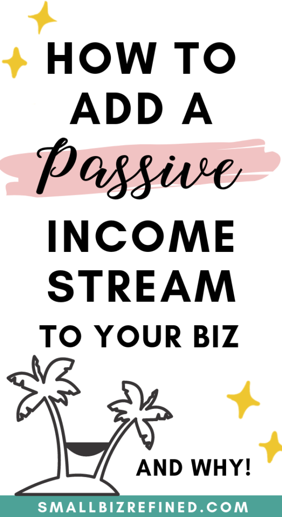 How to Add a Passive Income Stream to Your Business & Sell Digital Products Online