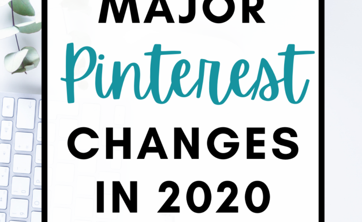 Major Pinterest changes in 2020: new best practices for Pinterest marketing